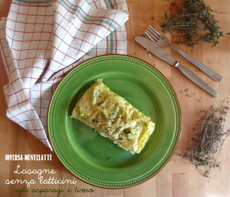 Lasagne senza latticini asparagi timo