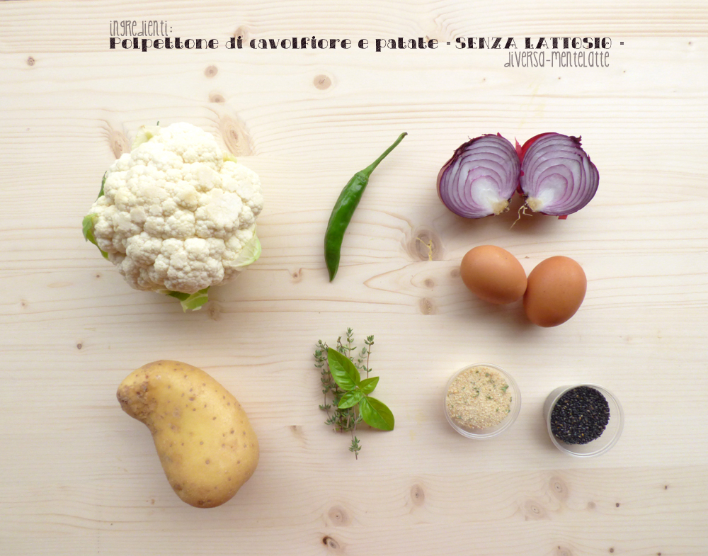 ingredienti polpettone cavolfiore patate senza lattosio