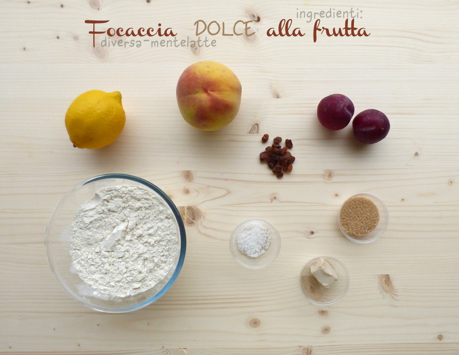 Ingredienti focaccia dolce frutta