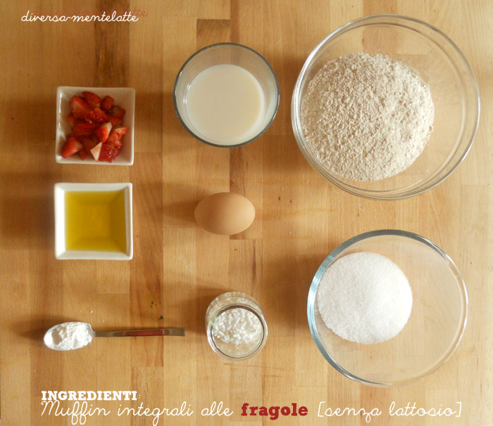 Ingredienti muffin integrali alle fragole senza lattosio
