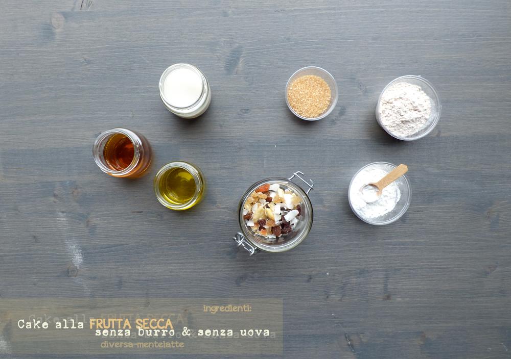 ingredienti cake alla frutta-secca-senza burro e senza uova